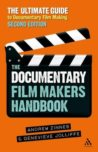 The Documentary Film Maker's Handbook: The Ultimate Guide to Documentary Filmmaking (Paperback)