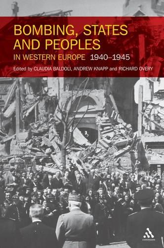 Bombing, States and Peoples in Western Europe 1940-1945 (Paperback)