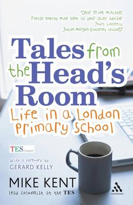 Tales from the Head's Room: Life in a London Primary School (Paperback)