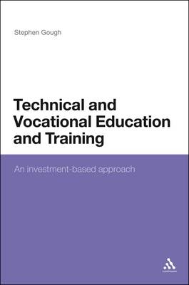 Technical and Vocational Education and Training: An Investment-Based Approach (Paperback)