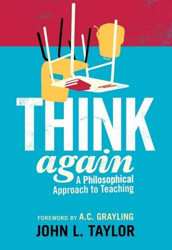 Think Again: A Philosophical Approach to Teaching (Paperback)
