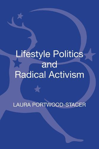 Lifestyle Politics and Radical Activism - Contemporary Anarchist Studies (Hardback)
