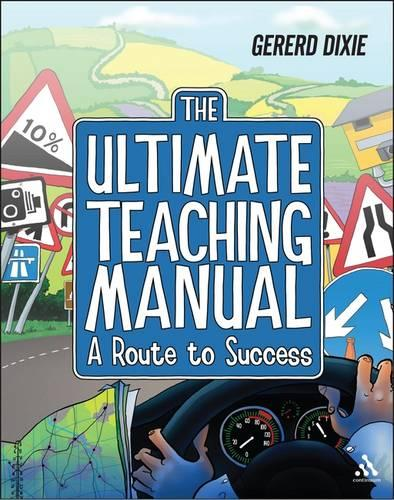 The Ultimate Teaching Manual: A Route to Success for Beginning Teachers (Paperback)