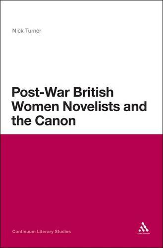 Post-War British Women Novelists and the Canon (Paperback)