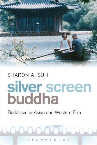 Silver Screen Buddha: Buddhism in Asian and Western Film (Hardback)