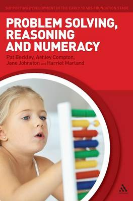 Problem Solving, Reasoning and Numeracy - Supporting Development in the Early Years Foundation Stage (Hardback)