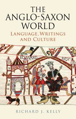 The Anglo-Saxon World: Language, Writings and Culture (Hardback)