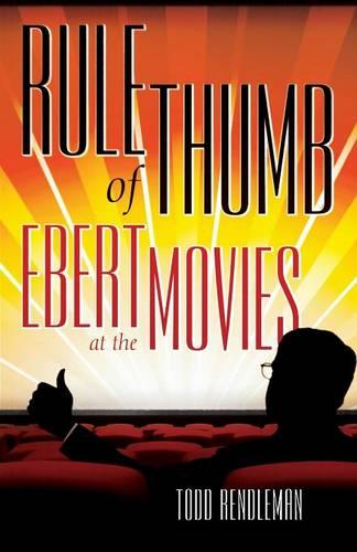 Rule of Thumb: Ebert at the Movies (Paperback)