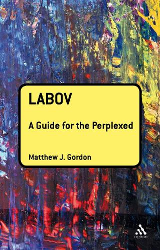 Labov: A Guide for the Perplexed - Guides for the Perplexed (Hardback)