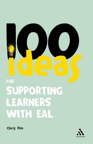 100 Ideas for Supporting Learners with EAL - Continuum One Hundreds (Paperback)