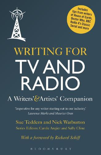 Writing for TV and Radio: A Writers' and Artists' Companion - Writers' and Artists' Companions (Paperback)