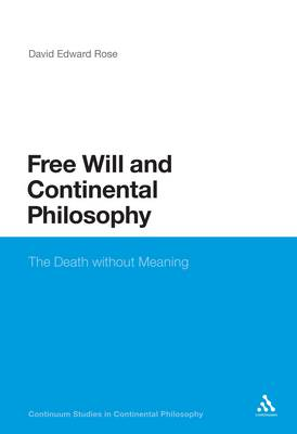 Free Will and Continental Philosophy: The Death without Meaning (Paperback)