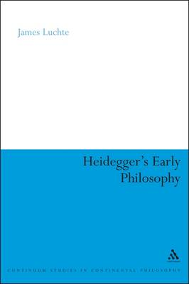 Heidegger's Early Philosophy: The Phenomenology of Ecstatic Temporality - Continuum Studies in Continental Philosophy (Paperback)