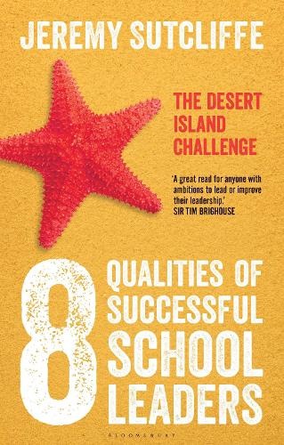 8 Qualities of Successful School Leaders: The Desert Island Challenge (Paperback)