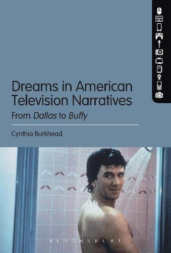 Dreams in American Television Narratives: From Dallas to Buffy (Hardback)