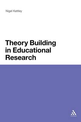 Theory Building in Educational Research (Paperback)