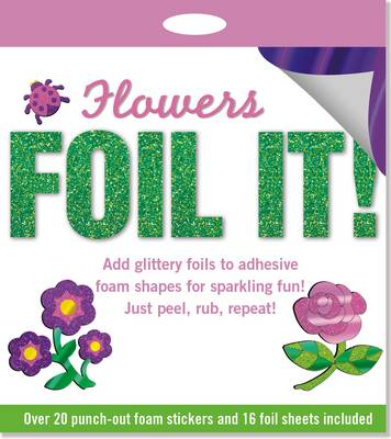Foil It! Flowers
