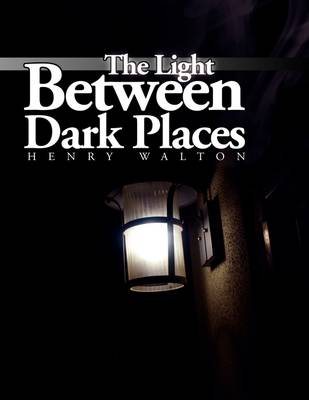The Light Between Dark Places (Paperback)
