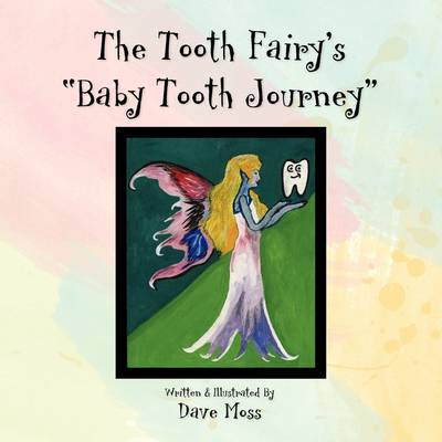 The Tooth Fairy's Baby Tooth Journey (Paperback)
