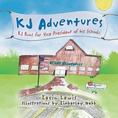 KJ Adventures: KJ Runs for Vice President of His School (Paperback)