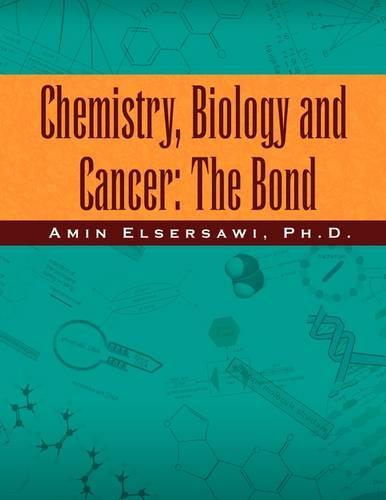 Chemistry, Biology and Cancer: The Bond (Paperback)