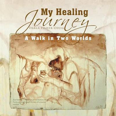 My Healing Journey: A Walk in Two Worlds (Paperback)