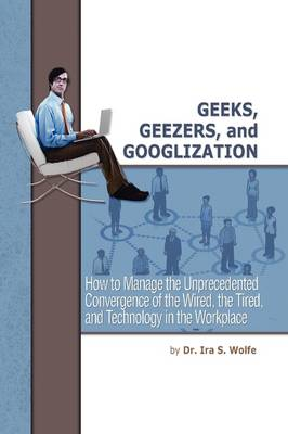 Geeks, Geezers, and Googlization (Paperback)