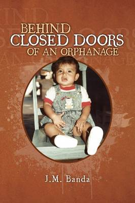 Behind Closed Doors of an Orphanage (Paperback)