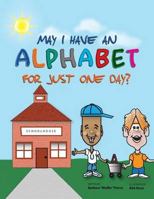 May I Have an Alphabet for Just One Day? (Paperback)