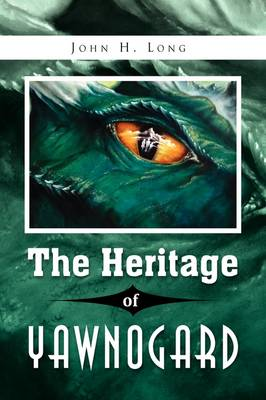 The Heritage of Yawnogard (Hardback)