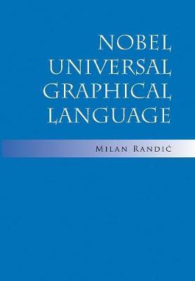 Nobel Universal Graphical Language (Hardback)