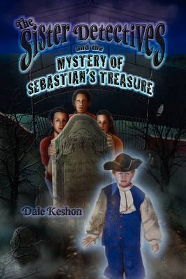 The Sister Detectives and the Mystery of Sebastian's Treasure (Paperback)