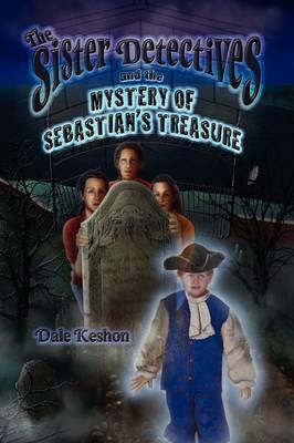 The Sister Detectives and the Mystery of Sebastian's Treasure (Hardback)