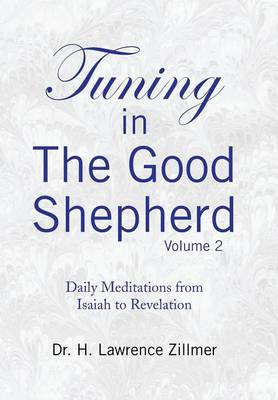 Tuning in the Good Shepherd - Volume 2: Daily Meditations from Isaiah to Revelation (Hardback)