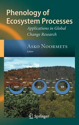 Phenology of Ecosystem Processes: Applications in Global Change Research (Hardback)