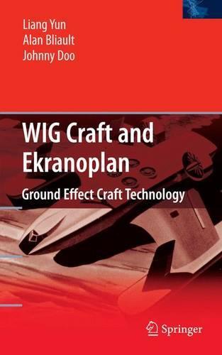 WIG Craft and Ekranoplan: Ground Effect Craft Technology (Hardback)