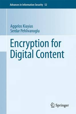 Encryption for Digital Content - Advances in Information Security 52 (Hardback)