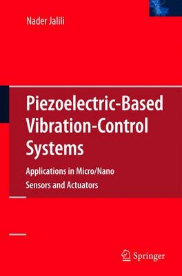 Piezoelectric-Based Vibration Control: From Macro to Micro/Nano Scale Systems (Hardback)