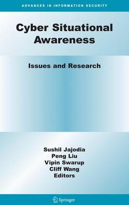 Cyber Situational Awareness: Issues and Research - Advances in Information Security 46 (Hardback)