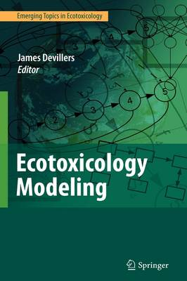 Ecotoxicology Modeling - Emerging Topics in Ecotoxicology 2 (Hardback)