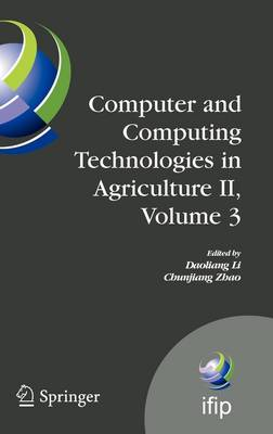 Computer and Computing Technologies in Agriculture II, Volume 3: The Second IFIP International Conference on Computer and Computing Technologies in Agriculture (CCTA2008), October 18-20, 2008, Beijing, China - IFIP Advances in Information and Communication Technology 295 (Hardback)
