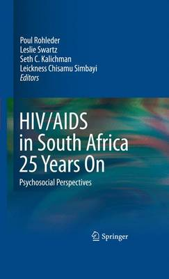 HIV/AIDS in South Africa 25 Years On: Psychosocial Perspectives (Hardback)