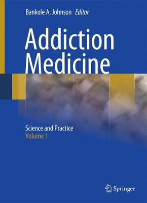 Addiction Medicine: Science and Practice (Hardback)