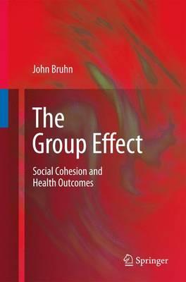 The Group Effect: Social Cohesion and Health Outcomes (Hardback)