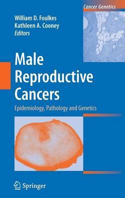 Male Reproductive Cancers: Epidemiology, Pathology and Genetics - Cancer Genetics (Hardback)