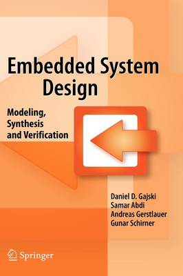 Embedded System Design: Modeling, Synthesis and Verification (Hardback)