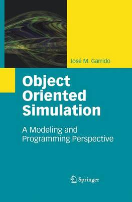 Object Oriented Simulation: A Modeling and Programming Perspective (Hardback)