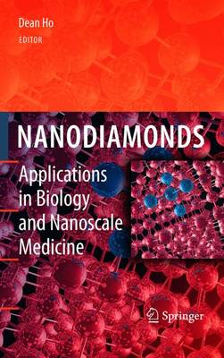 Nanodiamonds: Applications in Biology and Nanoscale Medicine (Hardback)