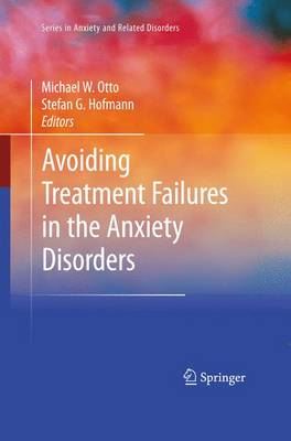 Avoiding Treatment Failures in the Anxiety Disorders - Series in Anxiety and Related Disorders (Hardback)