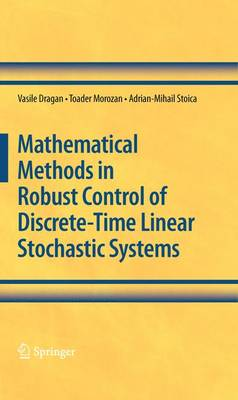 Mathematical Methods in Robust Control of Discrete-Time Linear Stochastic Systems (Hardback)